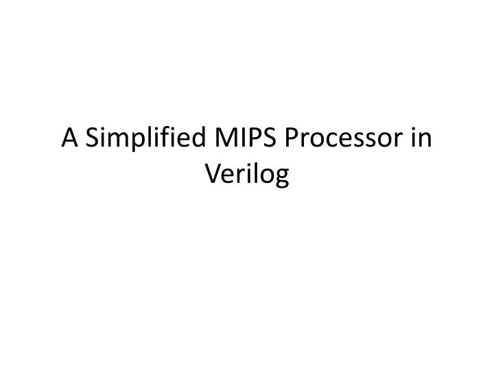 a simplified mips processor in verilog n.