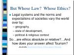 but whose law whose ethics
