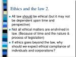 ethics and the law 2