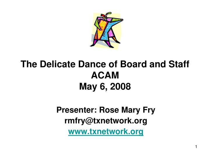 the delicate dance of board and staff acam may 6 2008 n.