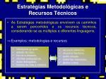 estrat gias metodol gicas e recursos t cnicos