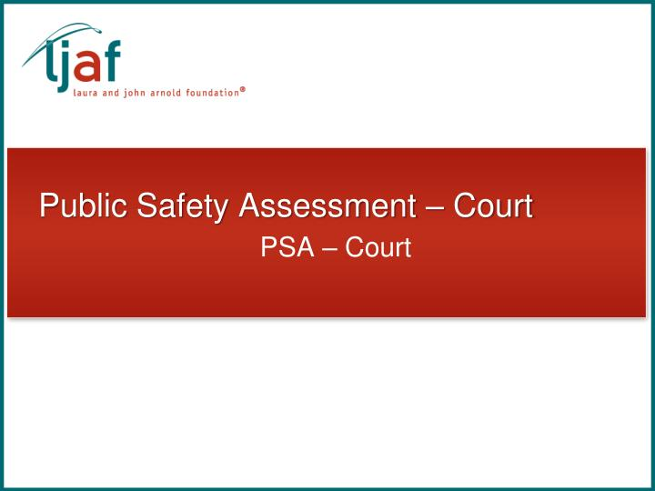 public safety assessment court n.