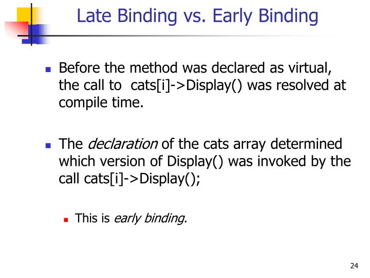 Late Binding vs. Early Binding