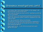 grievance investigations contd