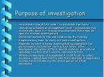 purpose of investigation