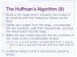 the huffman s algorithm 8