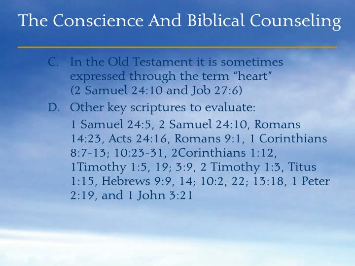 """In the Old Testament it is sometimes expressed through the term """"heart""""               (2 Samuel 24:10 and Job 27:6)"""