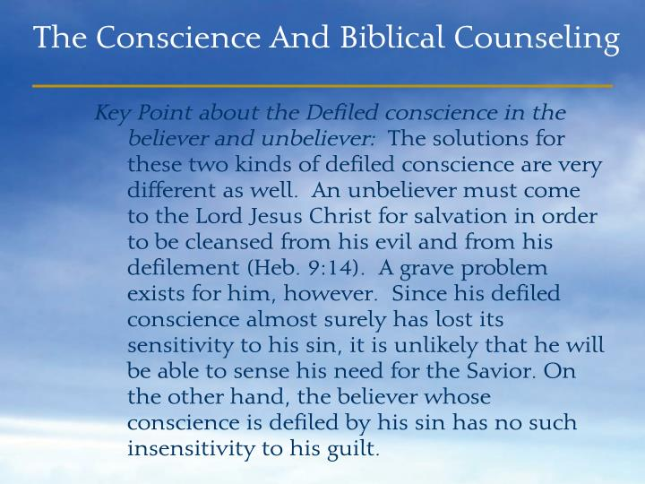 Key Point about the Defiled conscience in the believer and unbeliever: