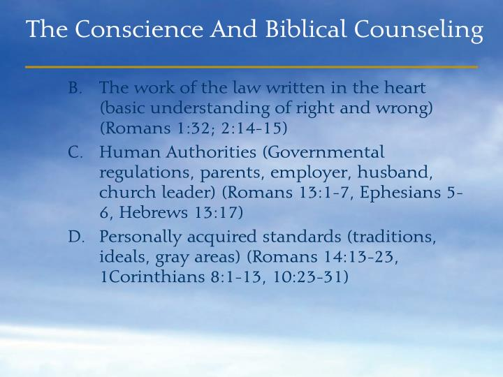 The work of the law written in the heart (basic understanding of right and wrong) (Romans 1:32; 2:14-15)