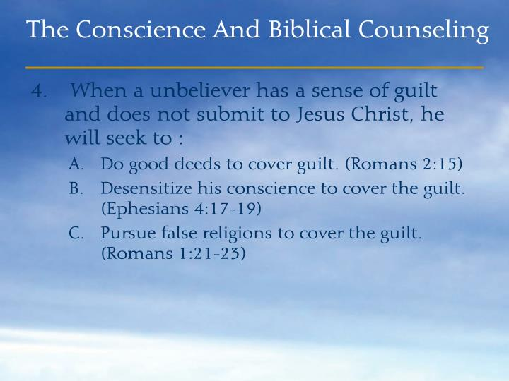 When a unbeliever has a sense of guilt and does not submit to Jesus Christ, he will seek to :
