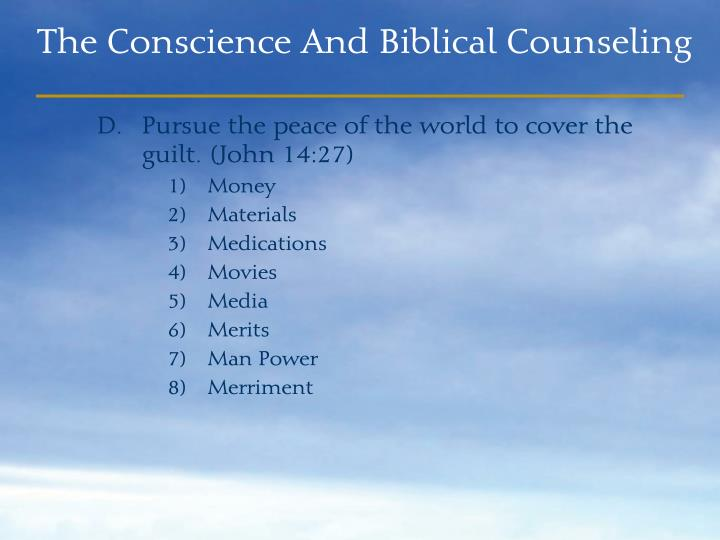 Pursue the peace of the world to cover the guilt. (John 14:27)