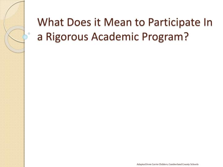 what does it mean to participate i n a rigorous academic program n.
