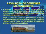 a evolu o do cont iner no transporte