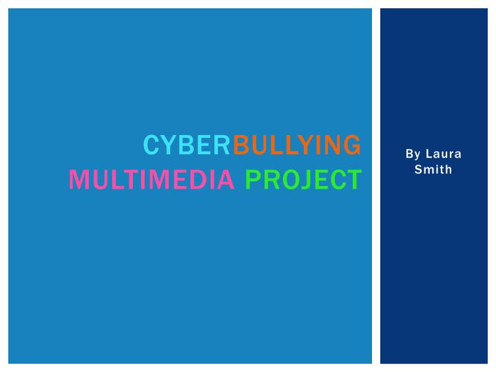cyber bullying multimedia project n.