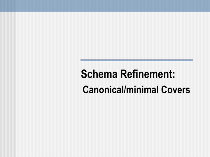 schema refinement canonical minimal covers n.