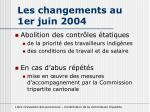 les changements au 1er juin 20041