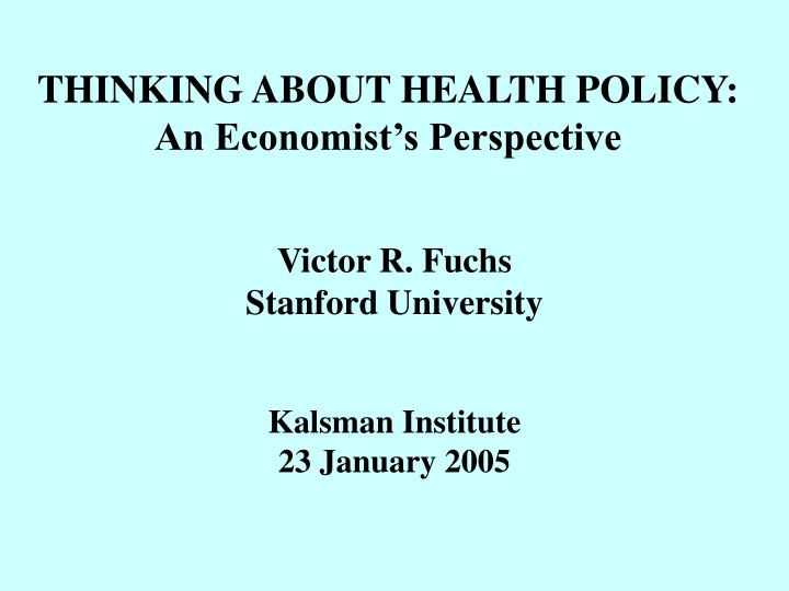 thinking about health policy an economist s perspective n.