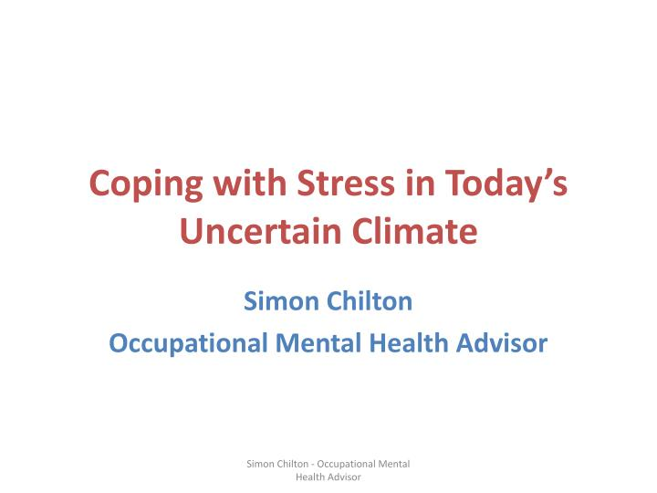 coping with stress in today s uncertain climate n.