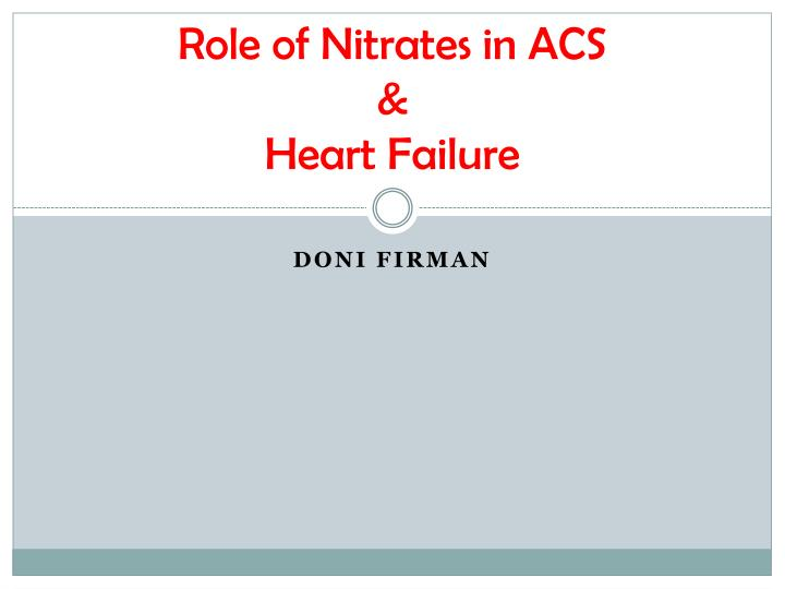 role of nitrates in acs heart failure n.