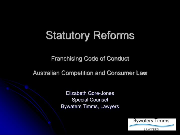 statutory reforms franchising code of conduct australian competition and consumer law n.