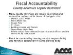fiscal accountability county revenues legally restricted