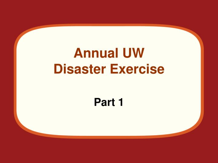 annual uw disaster exercise n.