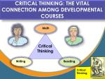critical thinking the vital connection among developmental courses