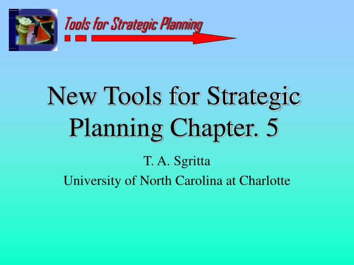 new tools for strategic planning chapter 5 n.