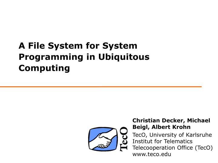 a file system for system programming in ubiquitous computing n.