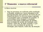 1 momento o marco referencial1