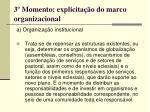 3 momento explicita o do marco organizacional