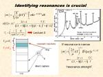 identifying resonances is crucial