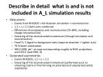 describe in detail what is and is not included in a l simulation results