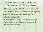 overview acas aged care evaluation ace data base