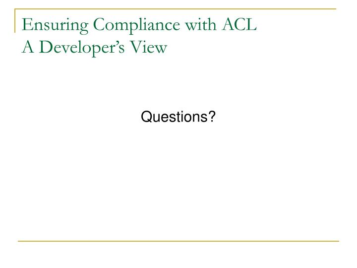 Ensuring Compliance with ACL
