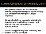 current agricultural extension by unis