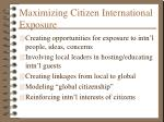 maximizing citizen international exposure
