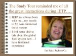 the study tour reminded me of all the great interactions during ietp