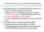 constrained mining vs constraint based search