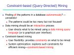 constraint based query directed mining