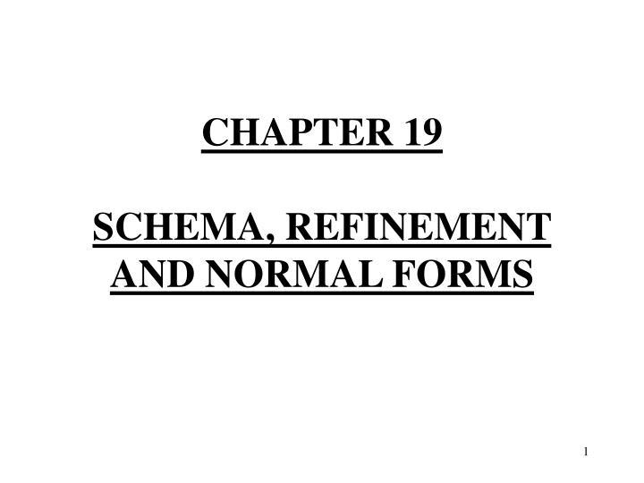 chapter 19 schema refinement and normal forms n.
