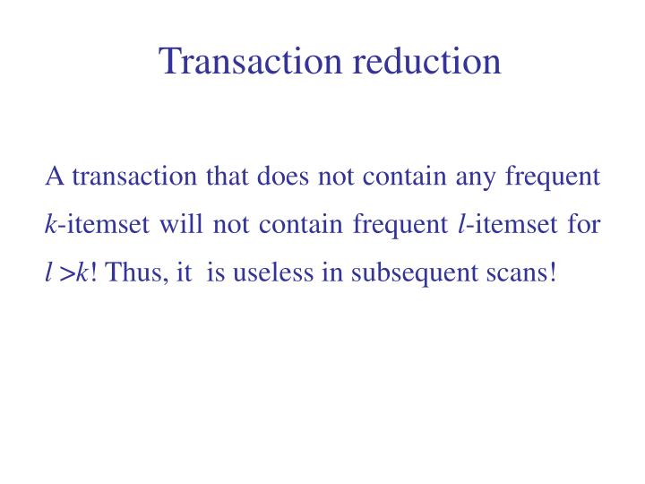 Transaction reduction