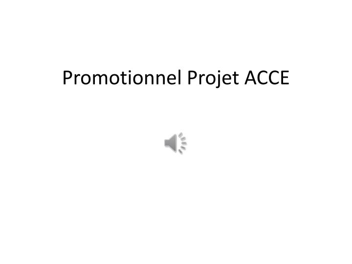 promotionnel projet acce n.
