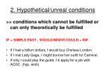2 hypothetical unreal conditions
