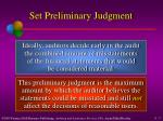set preliminary judgment