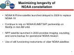 maximizing longevity of noaa constellation