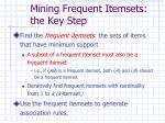 mining frequent itemsets the key step