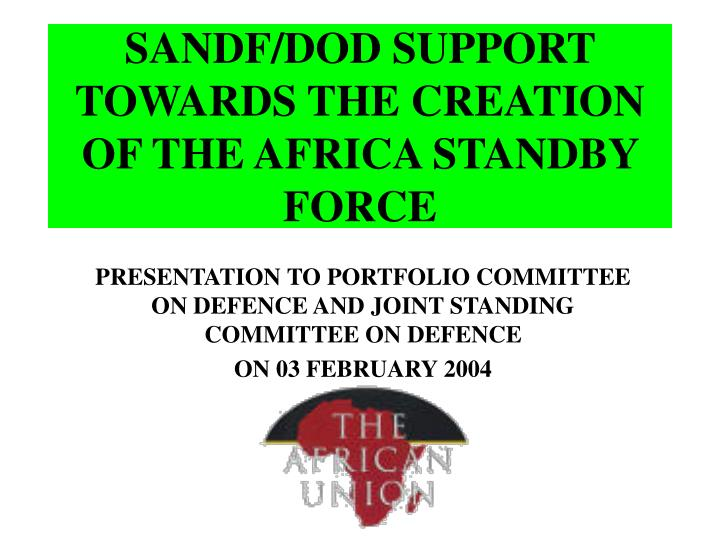 sandf dod support towards the creation of the africa standby force n.