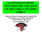 sandf dod support towards the creation of the africa standby force