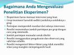 bagaimana anda mengevaluasi penelitian eksperimen